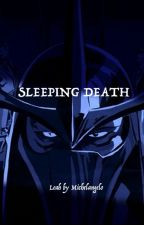 Sleeping Death by Leahbymichelangelo