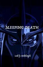 Sleeping Death by Leahbymichelangelo