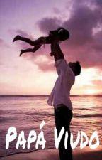 Papá Viudo (Nash Grier) ADAPTADA by NashGrier_Is_My_Life