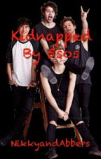 Kidnapped By 5sos by NikkyandAbbers