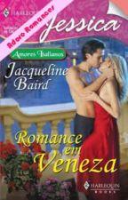 Romance em Veneza - Jacqueline Baird by julianacalu
