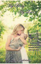 My Baby, My Love by JulyGabrielle