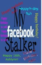 My Facebook Stalker by CrazyPerson1994