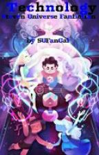 Technology a Steven Universe FanFic by SUFanGal