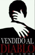Vendido Al Diablo by cam_amor