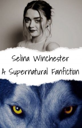 Selina Winchester (Supernatural Fanfiction) by DarkAngel-67