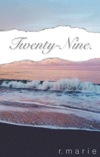 Twenty-Nine // J.G.