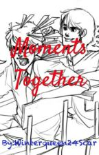 Moments Together by Winterqueen24Scar