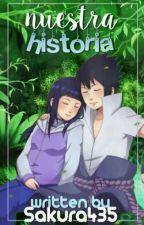 Nuestra Historia (Sasuhina) by sakura435