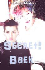Secret! Baek. | KrisBaek by PsychopathGalaxy