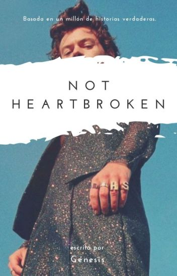 Not heartbroken {l.s}