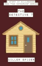 The Detective 7 : Man With Lots Enemy by DillaShezza