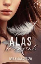 Alas de cristal [LIBRO 2] by Brisa_Novasp