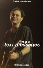 text messages; mgc [italian translation] by hemmocondaa