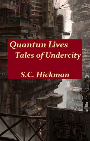 Quantum Lives: Tales of Undercity by alien_ecologies
