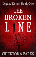 The Broken Line (Legacy Keyes, Book One), a supernatural thriller. #wattys2015. by CricktorandParks