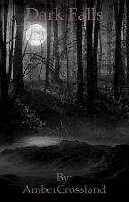 Dark falls by AmberCrossland