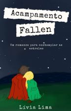O Acampamento Fallen by livia-santos234
