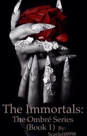Immortals: The Ombré Series (Book 1)
