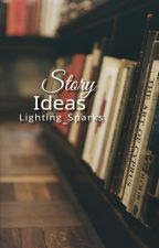 Story Ideas by Lighting_Sparks