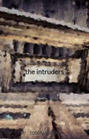 the intruders by mollvababy