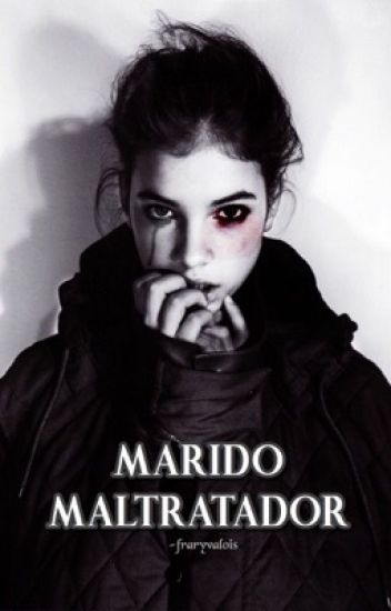 Marido Maltratador → jb. Ed. #Wattys2016