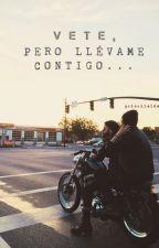 Vete, pero llévame contigo. ||Sebastián Villalobos|| by priscilaldm