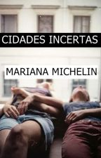Cidades Incertas EM REVISÃO by _marianamichelin