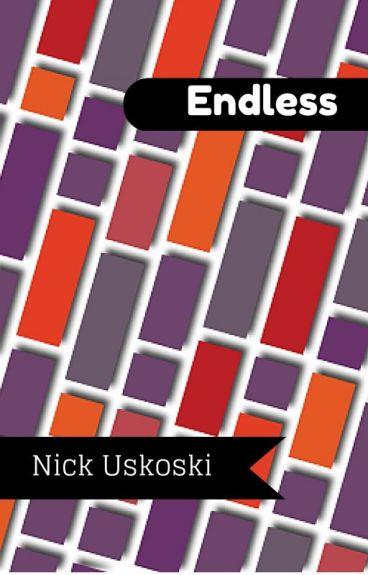 Endless by NickUskoski