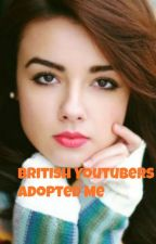 British Youtubers Adopt Me? by Vickimicki890