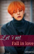 Let's not Fall in Love (Lemon) - No Caigamos en el amor by LJDreams_fanfic