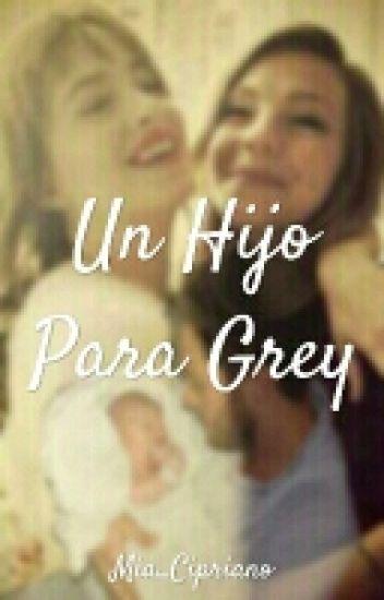 Un Hijo Para Grey (Editando)