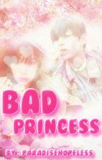 .Bad Princess. BTS Fanfic. by ParadiseHopeless