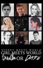 Ask Girl Meets World: Truth Or Dare by DisneyMeetsWorld