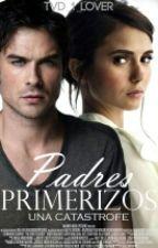 """Padres primerizos una  """"Catastrofe"""" by TVD_1_lover"""