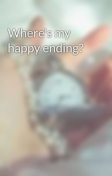 Where's my happy ending? by boogsheart