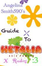 Guide To Hetalia X Readers by AngelinaSmith590