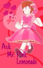 Ask Mr. Pink Lemonade by Shipping_Queen_Kimi