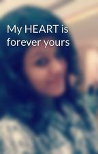 My HEART is forever yours by Cutepieeee03