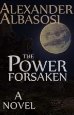 The Power Forsaken by AlexBasewell