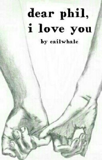 dear phil, i love you