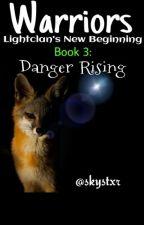 Warriors: Danger Rising ~Series 2 Book 3~ by skystxr