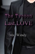 THE TYCOON LAST LOVE- (KBTBB BOOK 2 COMPLETE) TAGALOG by Windywind08