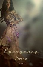 Emergency Love [Complete]✔ by crossingmountains
