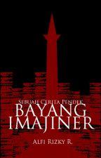 Bayang Imajiner: Sebuah Cerita Pendek by AlfiRizkyR