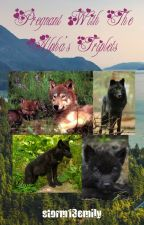 Pregnant With The Alpha's Triplets by EmilySlater6