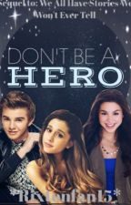 Don't Be A Hero ~{Max Thunderman ~Jack Griffo~FanFiction}~ by rixtonfan15