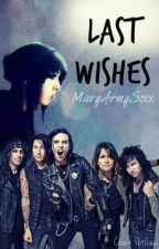 Last Wishes (BVB-FF-CZ) by MaryArmySixx