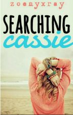 Searching Cassie by zoenyxray