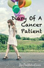 Diary Of A Cancer Patient [On Hold] by TheHahaGenie